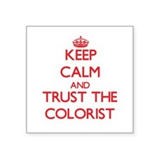 Keep Calm and Trust the Colorist Sticker