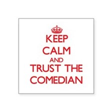 Keep Calm and Trust the Comedian Sticker