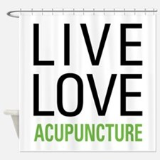 Live Love Acupuncture Shower Curtain