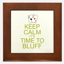 Keep Calm Time to Bluff Framed Tile