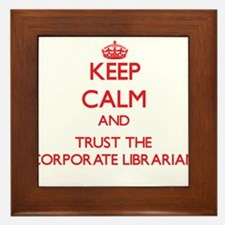 Keep Calm and Trust the Corporate Librarian Framed