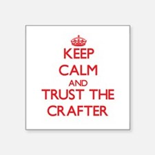 Keep Calm and Trust the Crafter Sticker