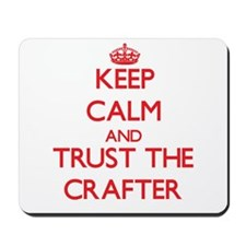 Keep Calm and Trust the Crafter Mousepad