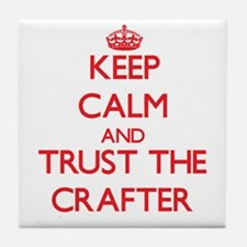 Keep Calm and Trust the Crafter Tile Coaster