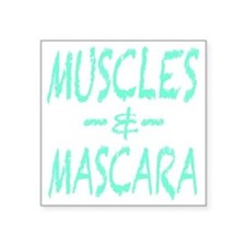 "Muscles and Mascara Square Sticker 3"" x 3"""