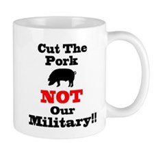 Cut The Pork NOT Our Military Mugs