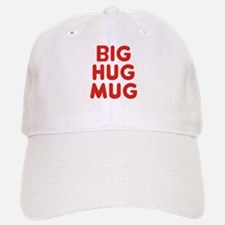 Big Hug Mug Baseball Baseball Baseball Cap
