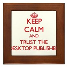 Keep Calm and Trust the Desktop Publisher Framed T