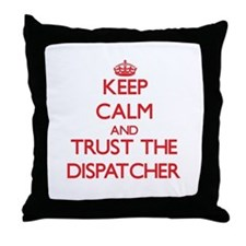 Keep Calm and Trust the Dispatcher Throw Pillow
