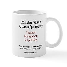 Trust Respect Loyalty Mugs
