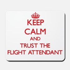Keep Calm and Trust the Flight Attendant Mousepad