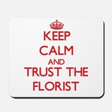 Keep Calm and Trust the Florist Mousepad