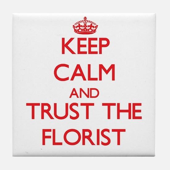 Keep Calm and Trust the Florist Tile Coaster