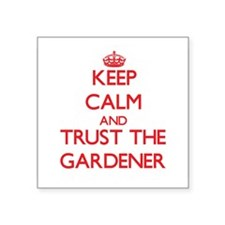 Keep Calm and Trust the Gardener Sticker