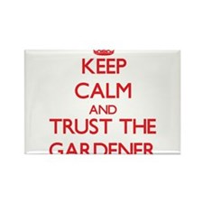Keep Calm and Trust the Gardener Magnets