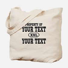 Property of Your Text Tote Bag