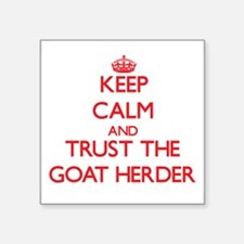 Keep Calm and Trust the Goat Herder Sticker