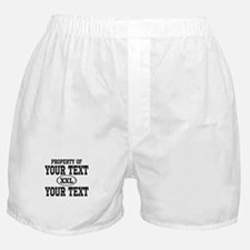 PROPERTY OF YOUR TEXT Boxer Shorts