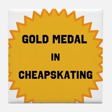 Gold Medal in Cheapskating Tile Coaster
