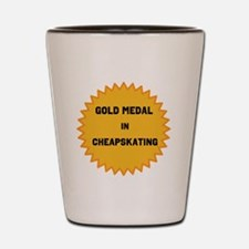 Gold Medal in Cheapskating Shot Glass