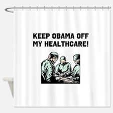Obama Off My Health Care Shower Curtain