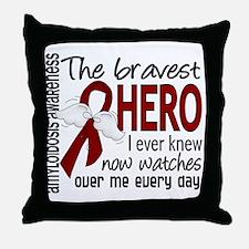 Bravest Hero I Knew Amyloidosis Throw Pillow