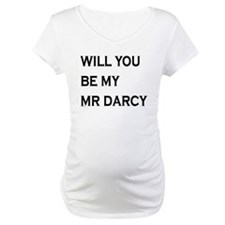 Will You Be My Mr Darcy Shirt