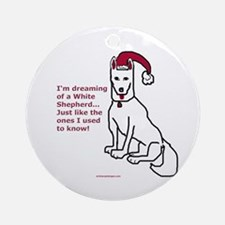 Dreaming of a White Shepherd Ornament (Round)