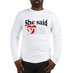 Mine all mine Long Sleeve T-Shirt