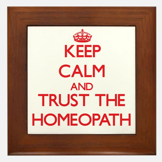 Keep Calm and Trust the Homeopath Framed Tile