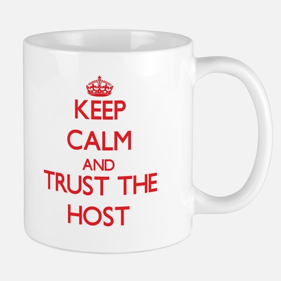 Keep Calm and Trust the Host Mugs