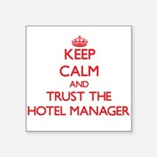 Keep Calm and Trust the Hotel Manager Sticker