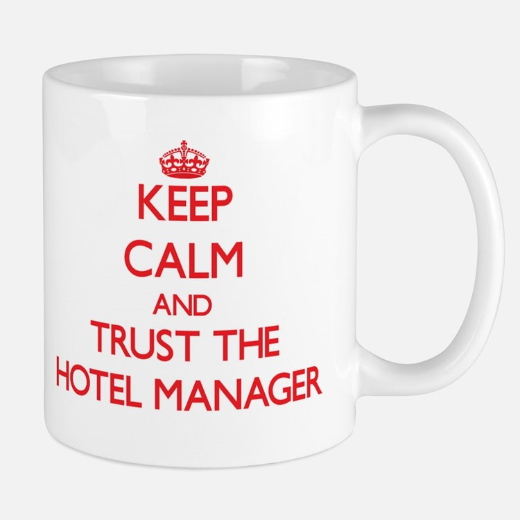 Keep Calm and Trust the Hotel Manager Mugs