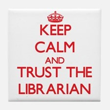 Keep Calm and Trust the Librarian Tile Coaster