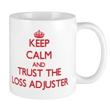Keep Calm and Trust the Loss Adjuster Mugs