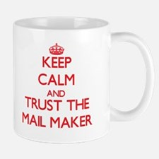 Keep Calm and Trust the Mail Maker Mugs