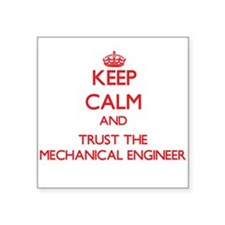 Keep Calm and Trust the Mechanical Engineer Sticke