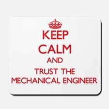 Keep Calm and Trust the Mechanical Engineer Mousep