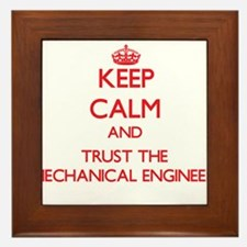 Keep Calm and Trust the Mechanical Engineer Framed