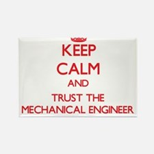Keep Calm and Trust the Mechanical Engineer Magnet