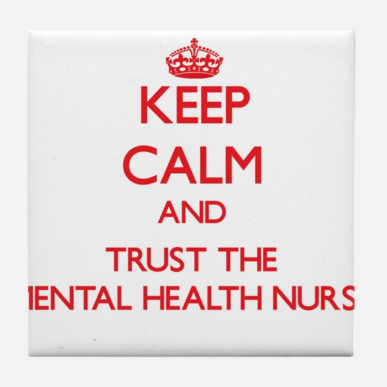 Keep Calm and Trust the Mental Health Nurse Tile C