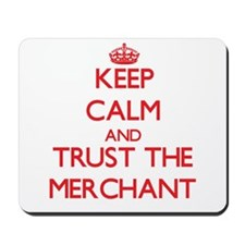 Keep Calm and Trust the Merchant Mousepad
