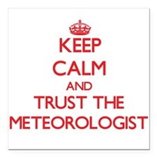 Keep Calm and Trust the Meteorologist Square Car M