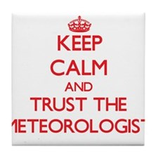 Keep Calm and Trust the Meteorologist Tile Coaster
