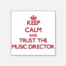 Keep Calm and Trust the Music Director Sticker