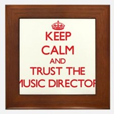 Keep Calm and Trust the Music Director Framed Tile
