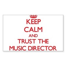 Keep Calm and Trust the Music Director Decal