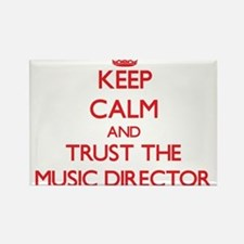 Keep Calm and Trust the Music Director Magnets