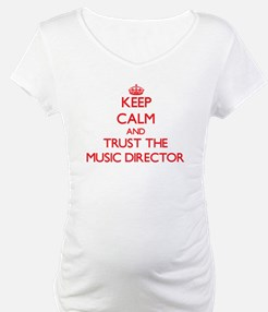 Keep Calm and Trust the Music Director Shirt