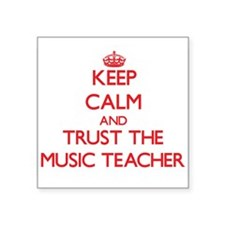 Keep Calm and Trust the Music Teacher Sticker